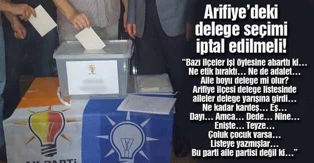 Arifiye'deki delege seçimi iptal edilmeli!