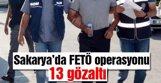 Sakarya'da FETÖ operasyonu: 13 gözaltı