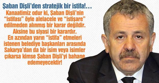 Şaban Dişli'den stratejik bir istifa!…