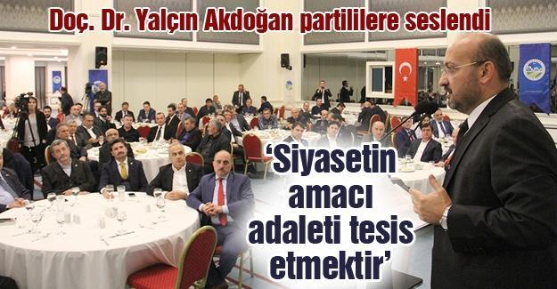 Doç. Dr. Yalçın Akdoğan partililere seslendi