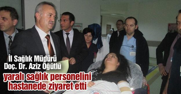 Öğütlü yaralı sağlık personelini hastanede ziyaret etti