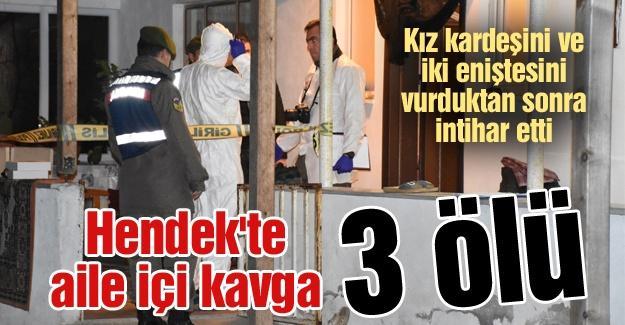 Hendek'te aile içi kavga! 3 ölü
