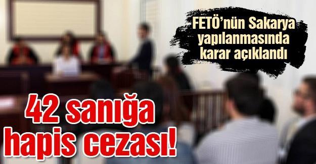FETÖ'nün Sakarya yapılanmasında karar açıklandı