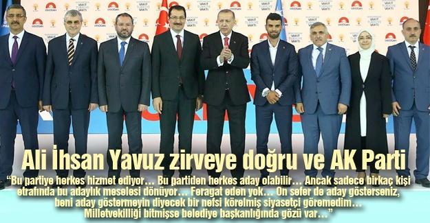 Ali İhsan Yavuz zirveye doğru ve AK Parti