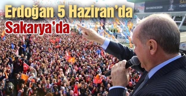 Erdoğan 5 Haziran'da Sakarya'da