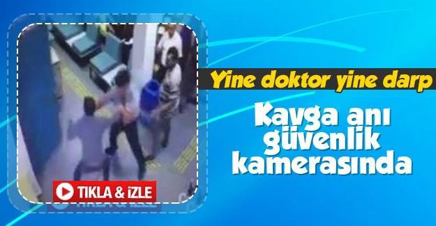 Doktora saldırı anı kamerada