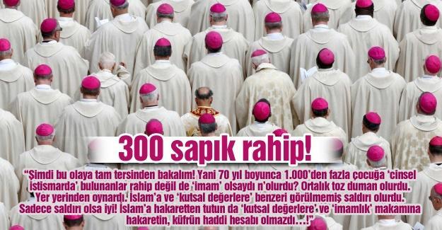 300 sapık rahip!…