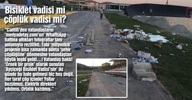 Bisiklet vadisi mi, çöplük vadisi mi?…