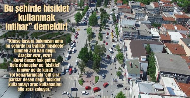 """Bu şehirde bisiklet kullanmak """"intihar"""" demektir!…"""