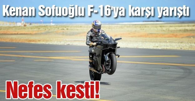 Sofuoğlu F-16'ya karşı yarıştı