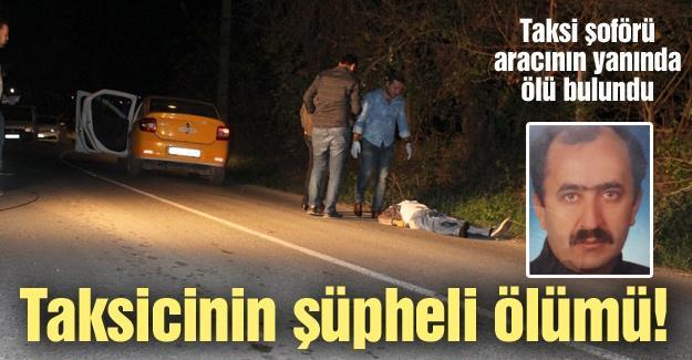 Taksicinin şüpheli ölümü!