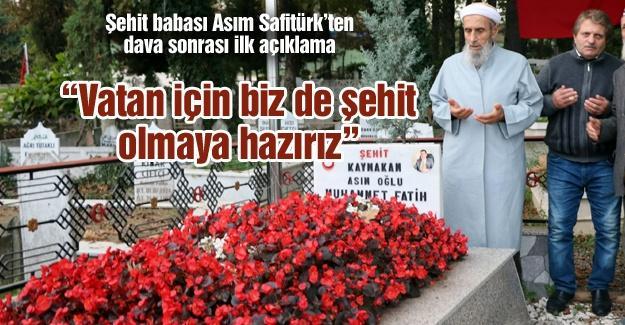 Şehit babası Asım Safitürk'ten dava sonrası ilk açıklama