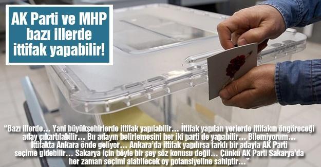 AK Parti ve MHP bazı illerde ittifak yapabilir!