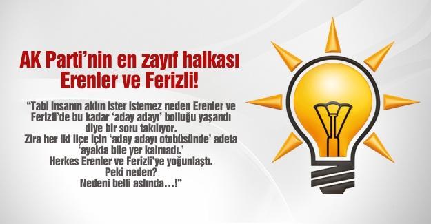 AK Parti'nin en zayıf halkası Erenler ve Ferizli!…