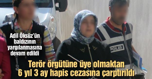 Adil Öksüz'ün baldızı 6 yıl 3 ay hapis cezasına çarptırıldı