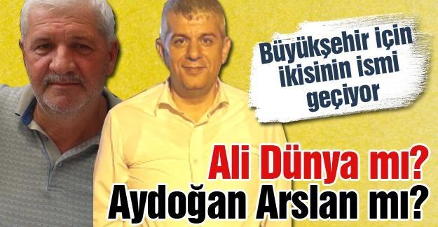 Ali Dünya mı? Aydoğan Arslan mı?