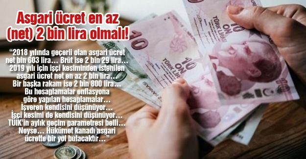 Asgari ücret en az (net) 2 bin lira olmalı!
