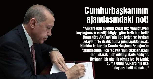 Cumhurbaşkanının ajandasındaki not!…