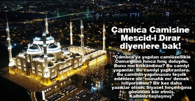 Çamlıca Camisine Mescid-i Dırar diyenlere bak!