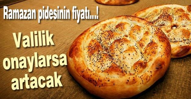 Ramazan pidesinin fiyatı…!