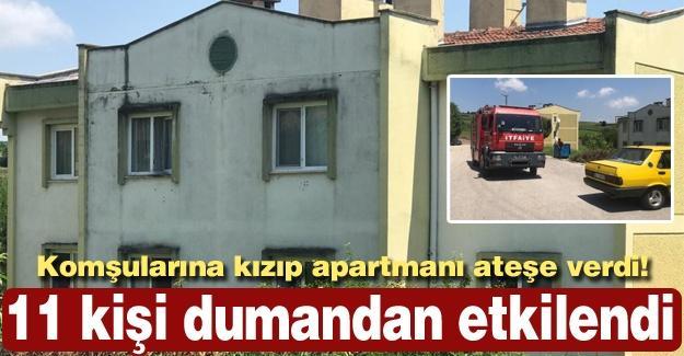Komşularına kızıp apartmanı ateşe verdi!