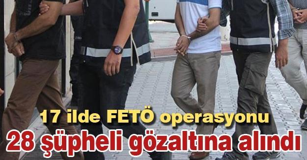 17 ilde FETÖ operasyonu