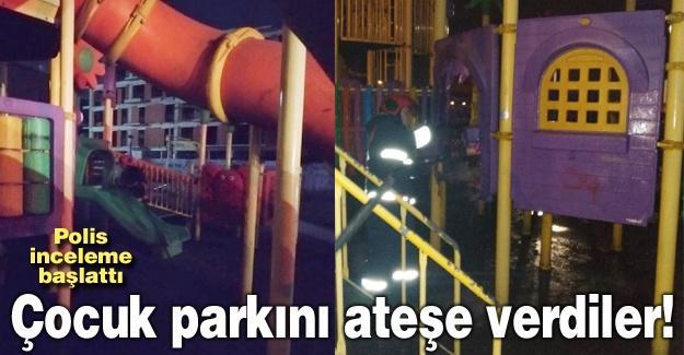 Çocuk parkını ateşe verdiler!