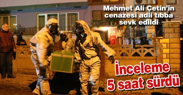 Mehmet Ali Çetin'in cenazesi adli tıbba sevk edildi