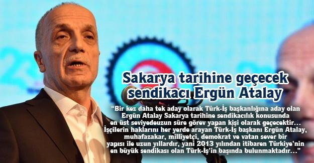 Sakarya tarihine geçecek sendikacı Ergün Atalay