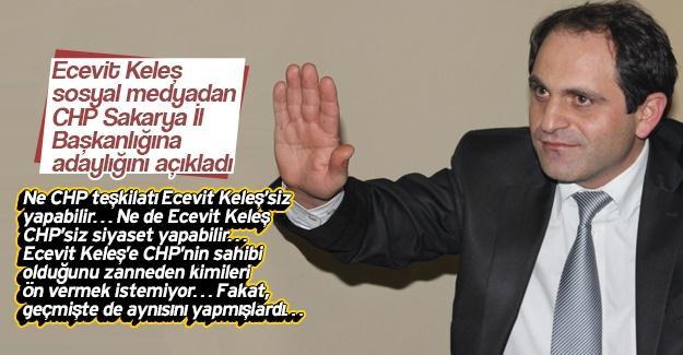 Ecevit Keleş sosyal medyadan CHP Sakarya İl Başkanlığına adaylığını açıkladı