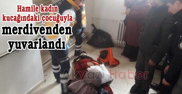 Hamile kadın kucağındaki çocuğuyla merdivenden yuvarlandı