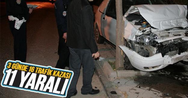 3 günde 16 trafik kazası