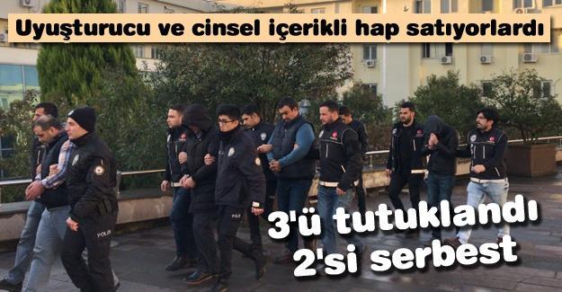 Cinsel içerikli hap satıyorlardı! 3'ü tutuklandı 2'si serbest