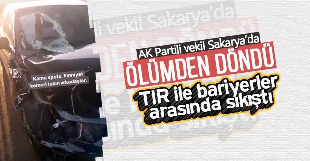 AK Partili vekil Sakarya'da ölümden döndü!