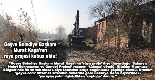 Geyve Belediye Başkanı Murat Kaya'nın rüya projesi kabus oldu!…