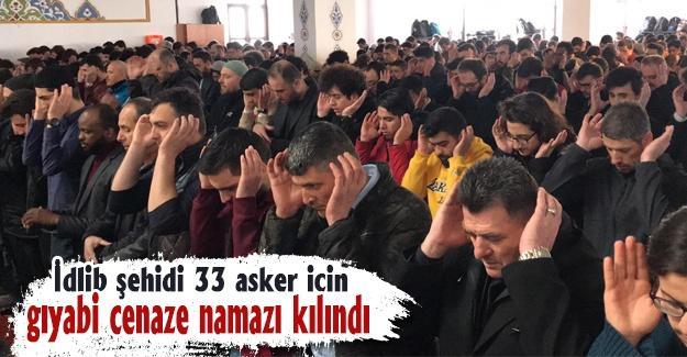 İdlib şehidi 33 asker için gıyabi cenaze namazı kılındı