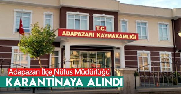 Adapazarı İlçe Nüfus Müdürlüğü karantinaya alındı