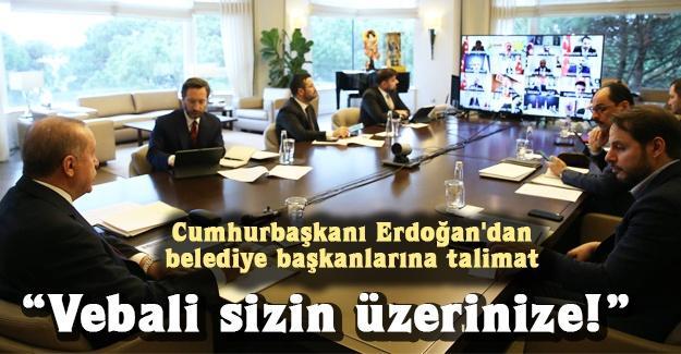 Cumhurbaşkanı Erdoğan'dan belediye başkanlarına talimat!