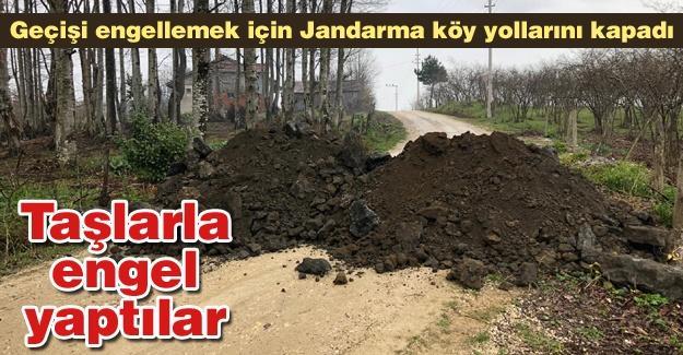 Geçişi engellemek için Jandarma köy yollarını kapadı