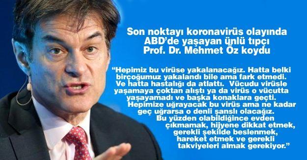 Son noktayı koronavirüs olayında ABD'de yaşayan ünlü tıpçı Prof. Dr. Mehmet Öz koydu