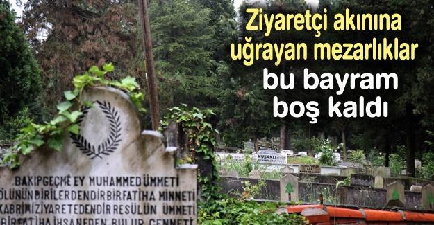 Mezarlıklar boş kaldı
