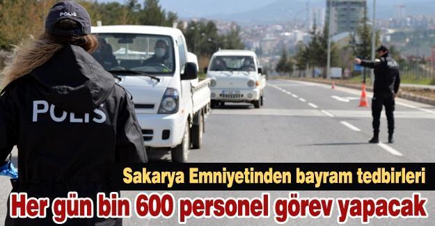 Her gün bin 600 personel görev yapacak