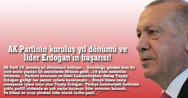 AK Partinin kuruluş yıl dönümü ve lider Erdoğan'ın başarısı!