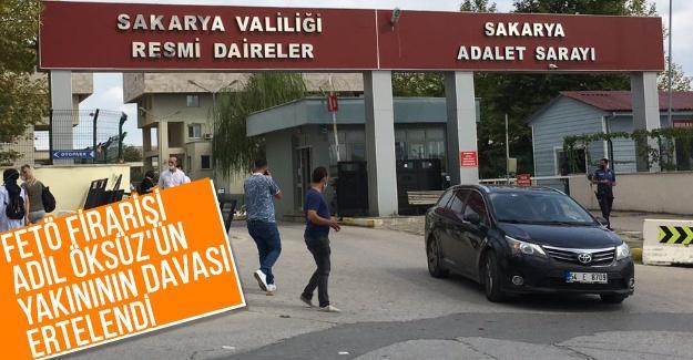 Adil Öksüz'ün yakınının davası ertelendi