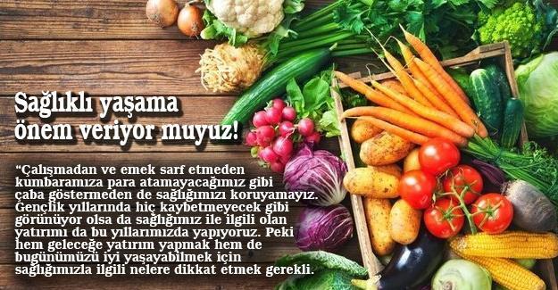 Sağlıklı yaşama önem veriyor muyuz!