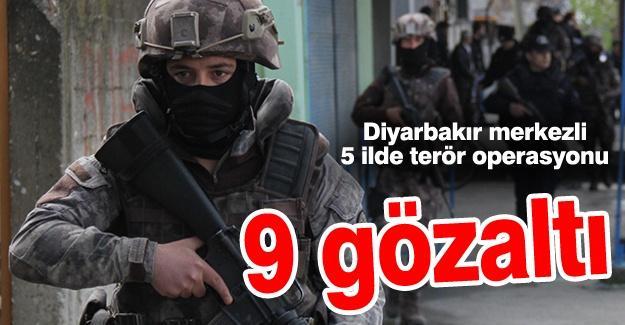 Diyarbakır merkezli 5 ilde terör operasyonu! 9 gözaltı