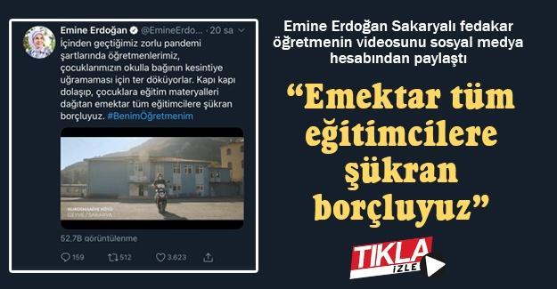 Emine Erdoğan Sakaryalı fedakar öğretmenin videosunu sosyal medya hesabından paylaştı