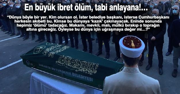 En büyük ibret ölüm, tabi anlayana!…