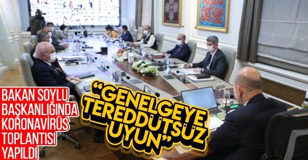 Bakan Soylu başkanlığında koronavirüs toplantısı yapıldı