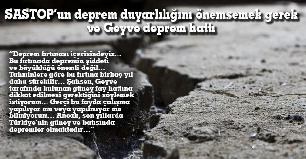 SASTOP'un deprem duyarlılığını önemsemek gerek ve Geyve deprem hattı